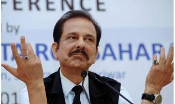Deposit Rs 600cr or return to jail: Supreme Court tells Sahara