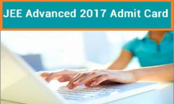 JEE Advanced 2017: Admit cards released, download here