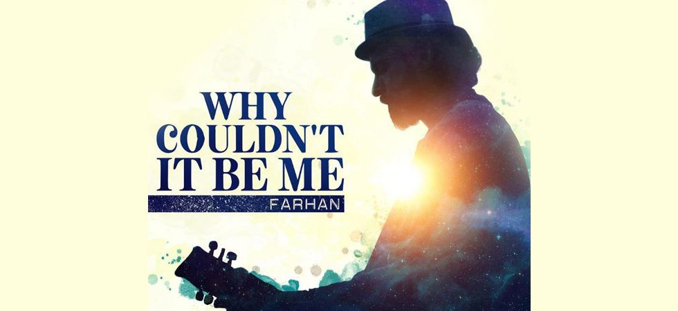 Farhan Akhtar has released his new single Why Couldn't It Be Me from his album Echoe