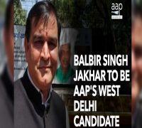 AAP to contest all 7 Delhi seats, names Balbir Jakhar from West Delhi constituency