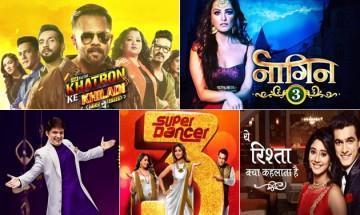 BARC TRP ratings week 4, 2019: Khatron Ke Khiladi maintains its top spot